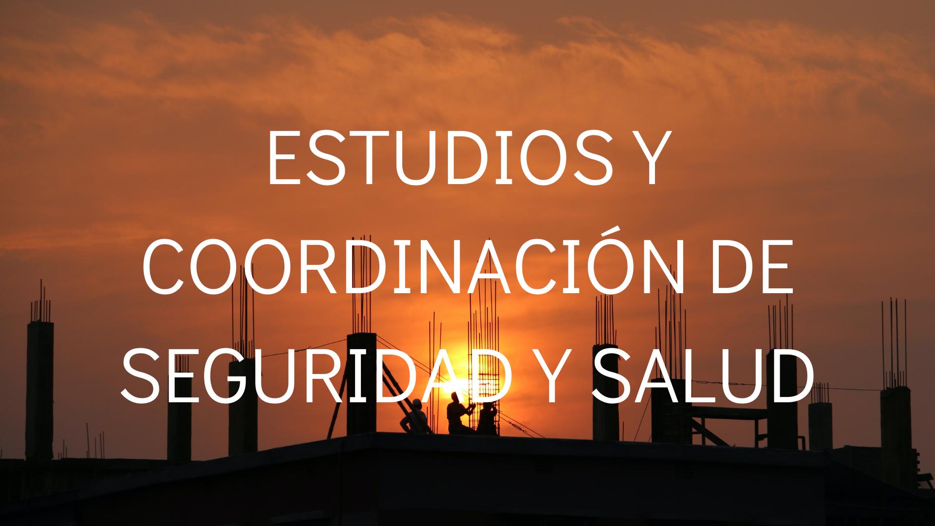 Estudios y Coordinación de Seguridad y salud Cádiz