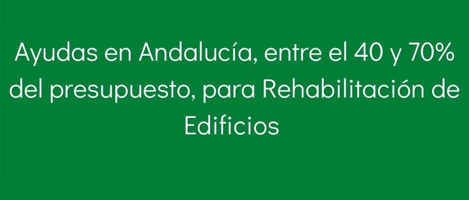 SUBVENCIONES AYUDAS PARA LA REHABILITACIÓN DE EDIFICIOS EN CADIZ ANDALUCIA